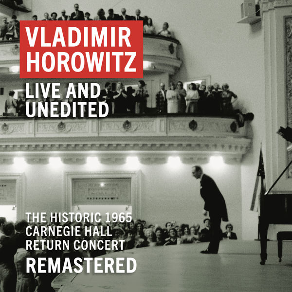 "Vladimir Horowitz - Vladimir Horowitz: Carnegie Hall Concert, May 9, 1965 ""An Historic Return"" (Unedited - Remastered)"