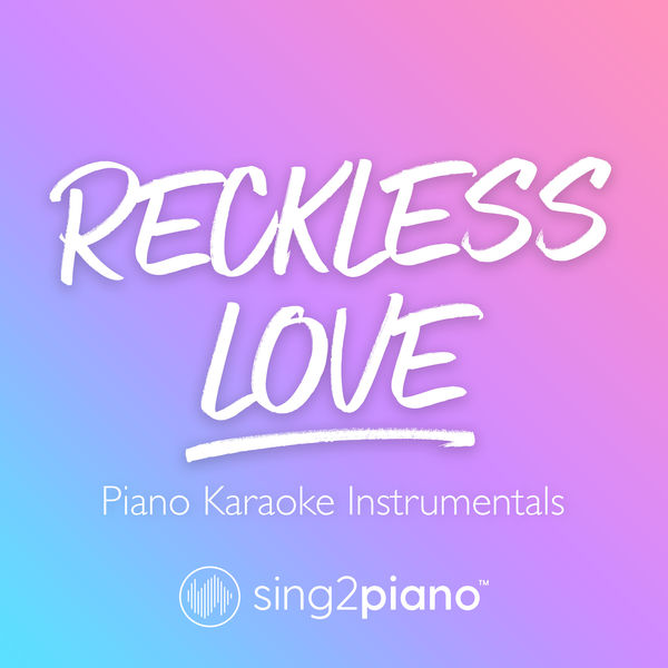 Sing2Piano - Reckless Love