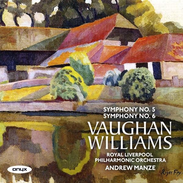 Andrew Manze - Vaughan Williams Symphony No.5 / Symphony No.6