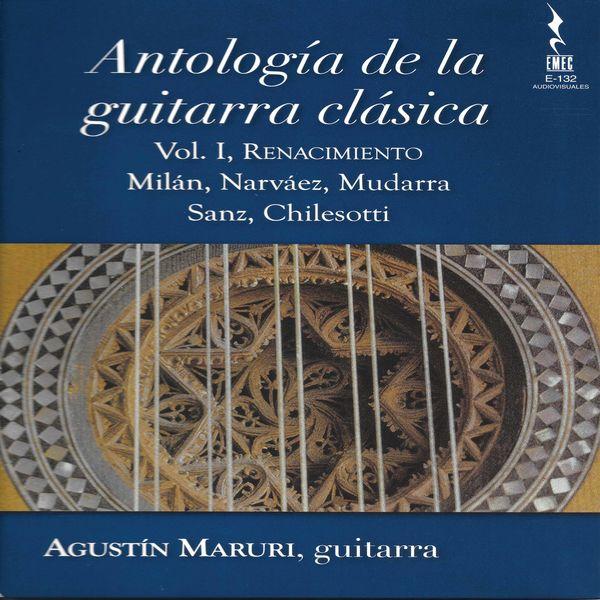 Agustin Maruri - Antología de la guitarra clásica, Vol. 1: Renacimiento