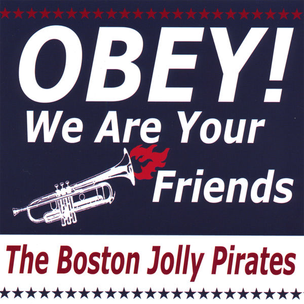 The Boston Jolly Pirates - OBEY! We Are Your Friends