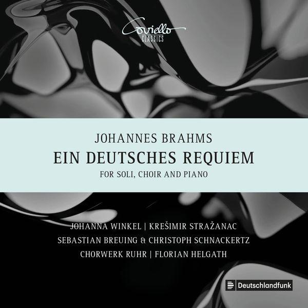 Johanna Winkel, Krešimir Stražanac, Sebastian Breuing, Christoph Schnackertz, Florian Helgath, Chorwerk Ruhr - Brahms: Ein Deutsches Requiem, Op. 45