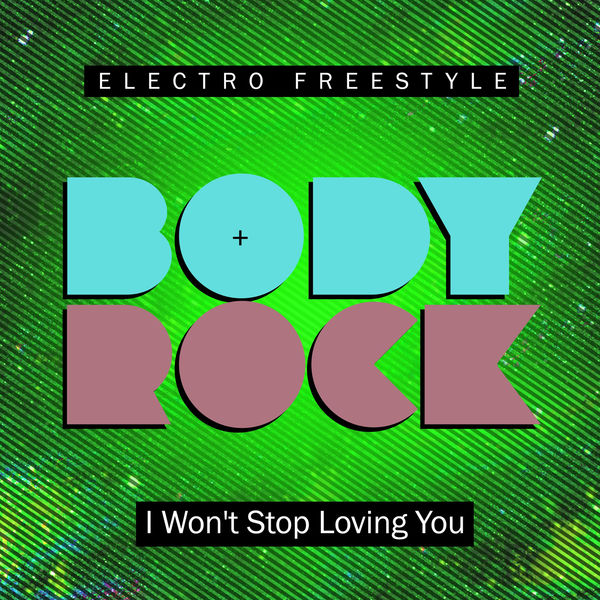 Body Rock - I Won't Stop Loving You
