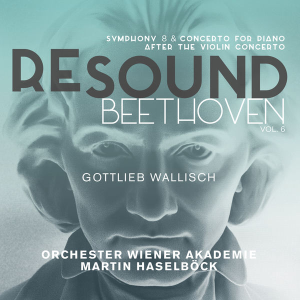 Orchester Wiener Akademie - Beethoven: Symphony No. 8 & Concerto for Piano after the Violin Concerto (Resound Collection, Vol. 6)