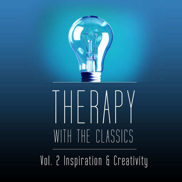 Music Therapy - Therapy With the Classics Vol. 2 (Inspiration and Creativity)