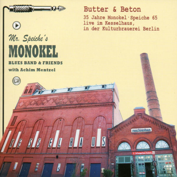 Mr. Speiche's Monokel Blues Band - Butter & Beton. 35 Jahre Monokel