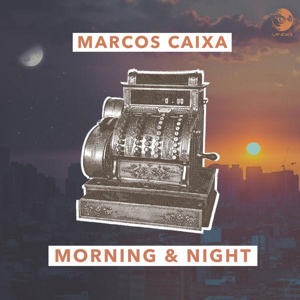 Marcos Caixa - Morning & Night