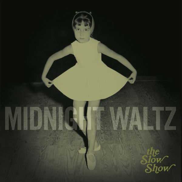 The Slow Show - Midnight Waltz