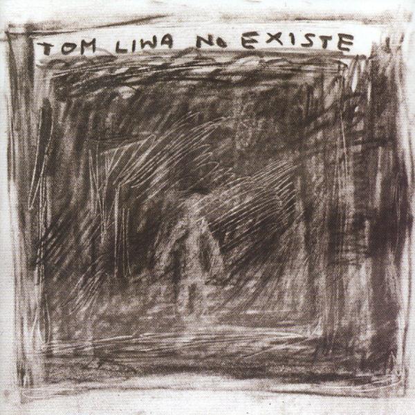 Tom Liwa - No Existe
