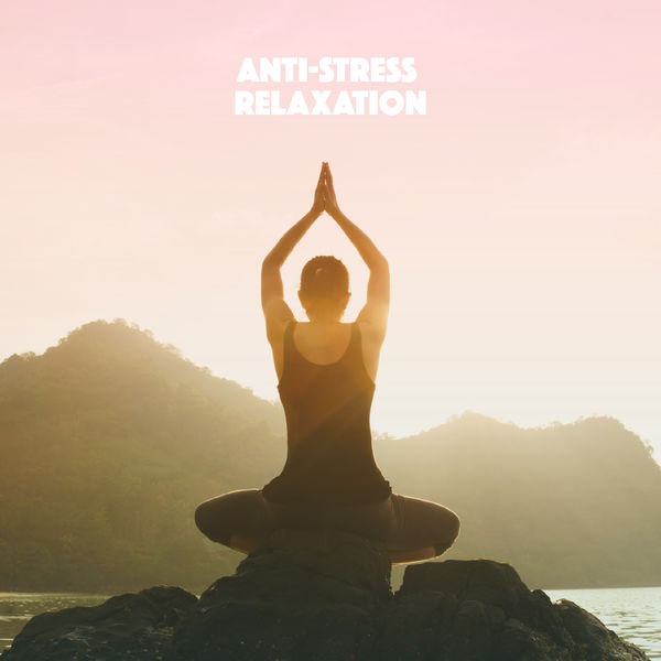 Relaxation and Meditation - Anti-Stress Relaxation