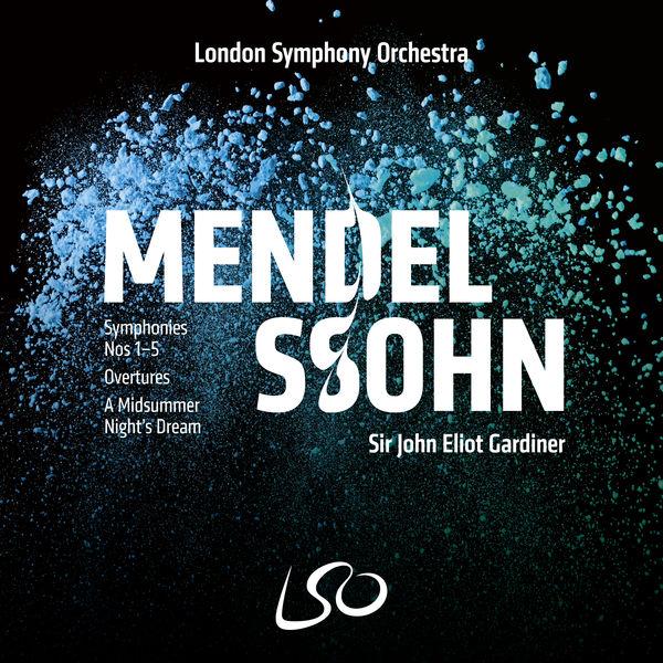 London Symphony Orchestra - Mendelssohn: Symphonies Nos 1-5, Overtures, A Midsummer Night's Dream