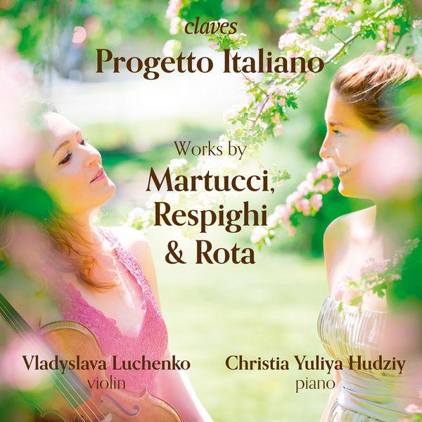 Vladyslava Luchenko - Progetto Italiano: Works by Martucci, Respighi & Rota