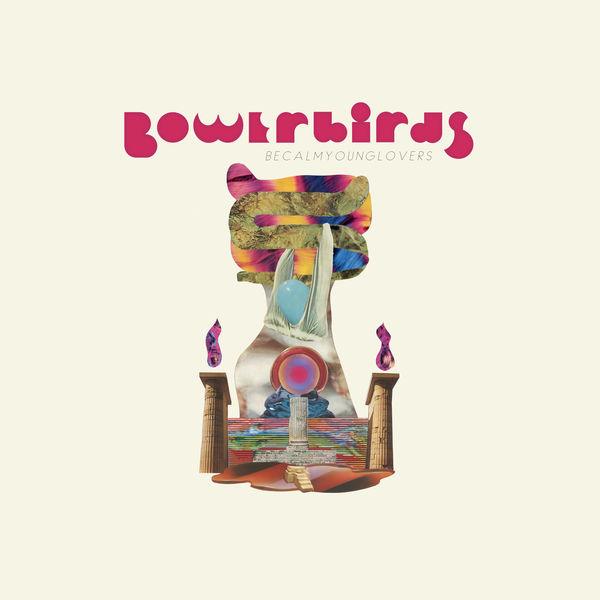 Bowerbirds All This Rain