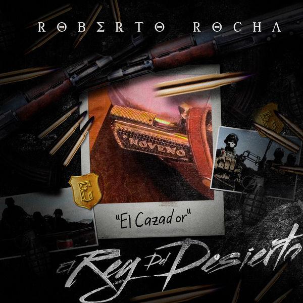 Roberto Rocha|El Rey Del Desierto