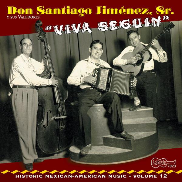 Santiago Jimenez - Viva Seguin: Tejano Conjunto Pioneer's Original Hits: 1947-1951