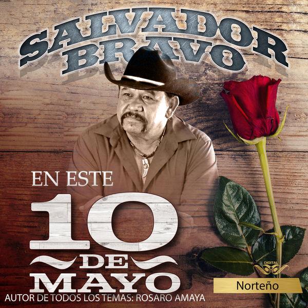 Salvador Bravo - En Este 10 de Mayo