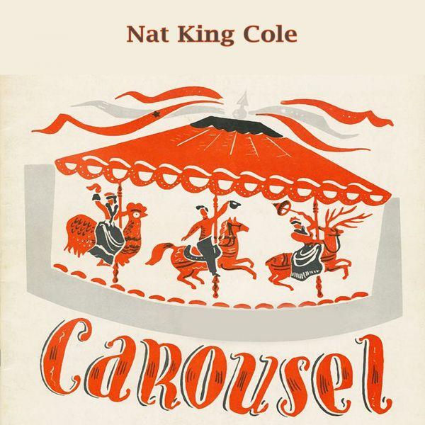Nat King Cole - Carousel