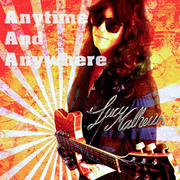Lucy Malheur - Anytime And Anywhere