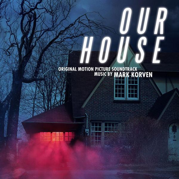 Mark Korven - Our House (Original Motion Picture Soundtrack)