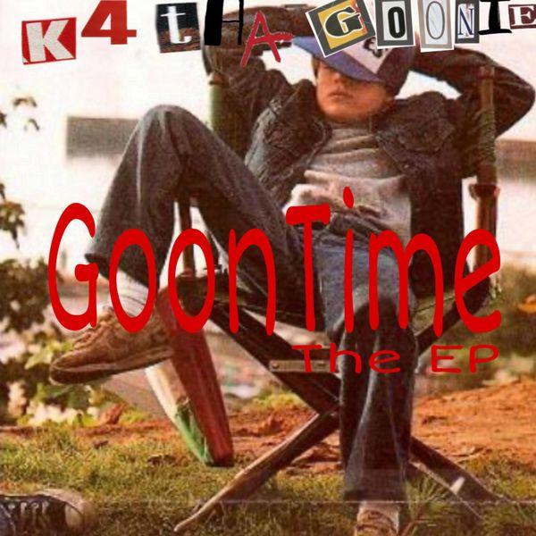 K4 Tha Goonie - Goon Time Ep