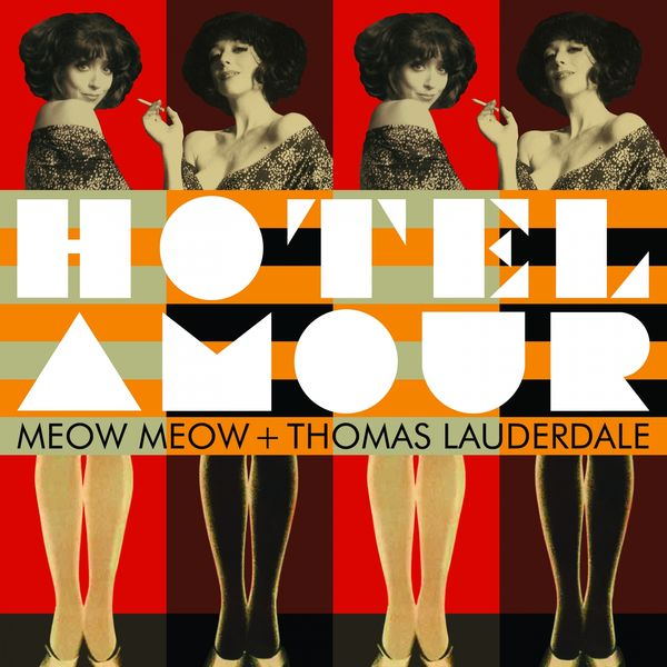 Thomas Lauderdale, Meow Meow - Hôtel amour (feat. Pink Martini)