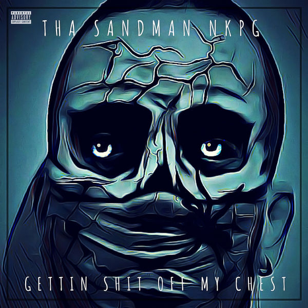 Tha Sandman Nkpg - Gettin Shit Off My Chest