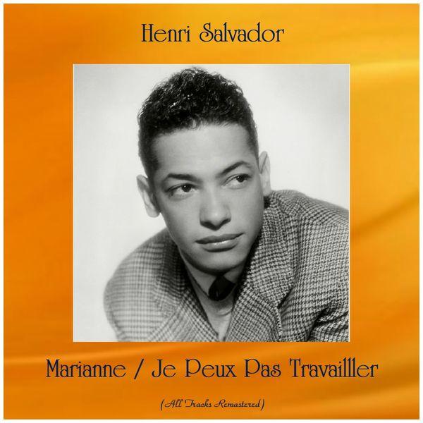 Henri Salvador - Marianne / Je Peux Pas Travailller (All Tracks Remastered)