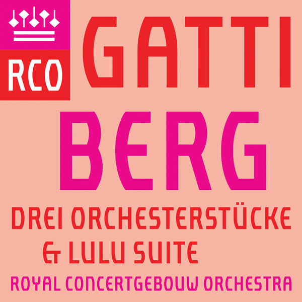 Royal Concertgebouw Orchestra - Berg: 3 Orchesterstücke & Lulu Suite (Live)