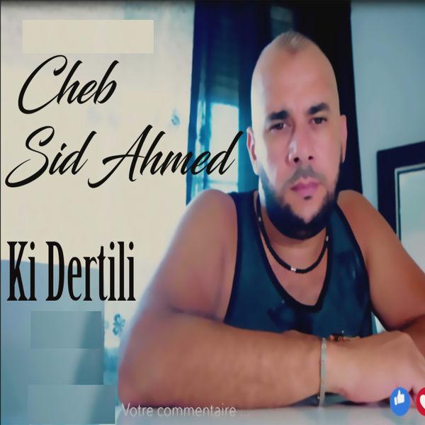 Cheb Sid Ahmed - Ki Dertili