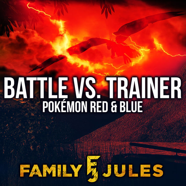 "FamilyJules - Battle Vs. Trainer (from ""Pokémon Red and Blue"")"