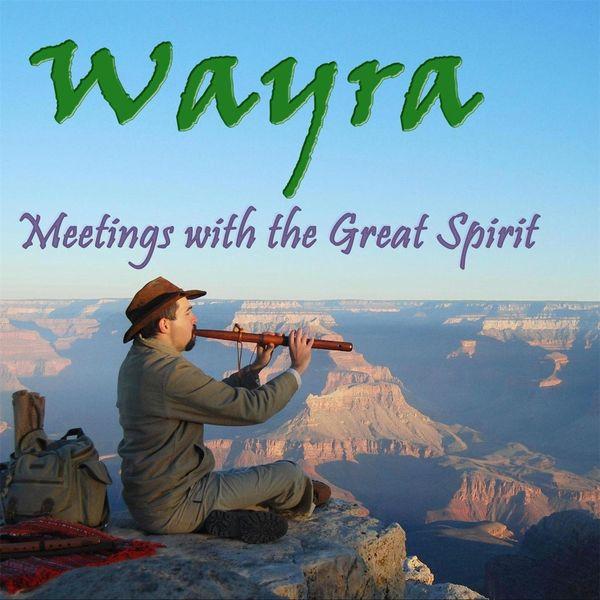 Wayra - Meetings with the Great Spirit