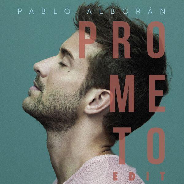 Pablo Alboran - Prometo Edit