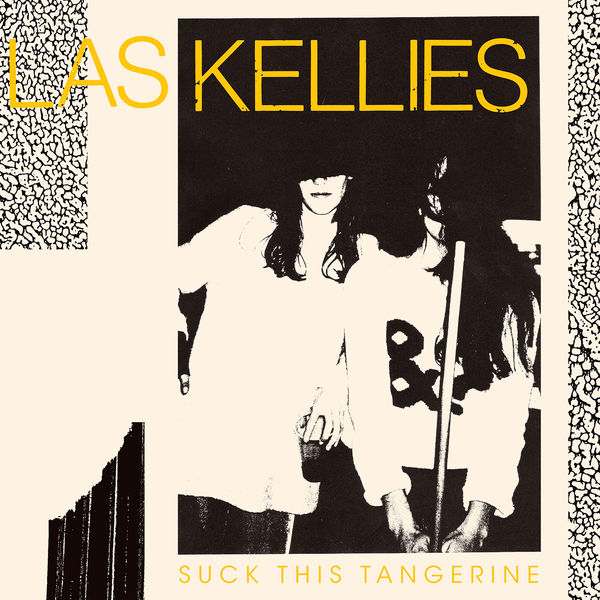 Las Kellies - Suck This Tangerine