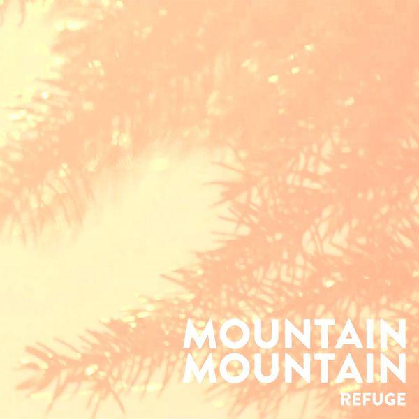 Mountain Mountain - Refuge
