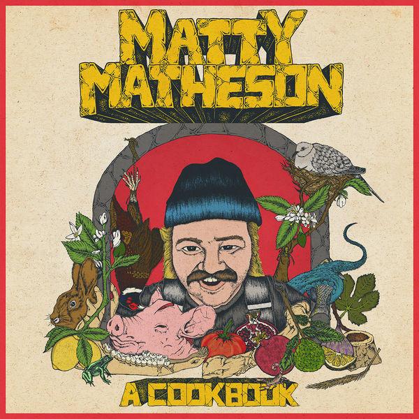 Matty Matheson - A Cookbook