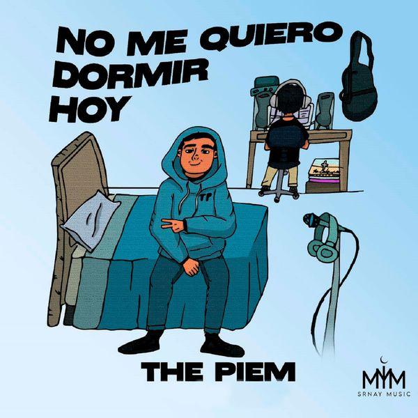 The Piem - No Me Quiero Dormir Hoy
