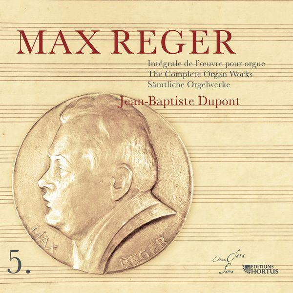 Jean Baptiste Dupont - Reger : Intégrale de l'œuvre pour orgue, Vol. 5