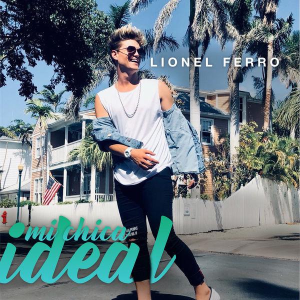 Lionel Ferro - Mi Chica Ideal