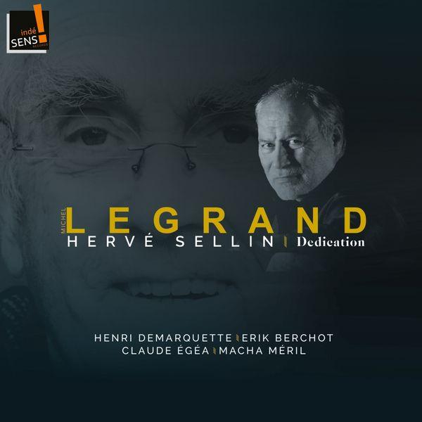 Hervé Sellin, Henri Demarquette, Erik Berchot, Claude Egéa, Macha Méril - Michel Legrand - Dedication