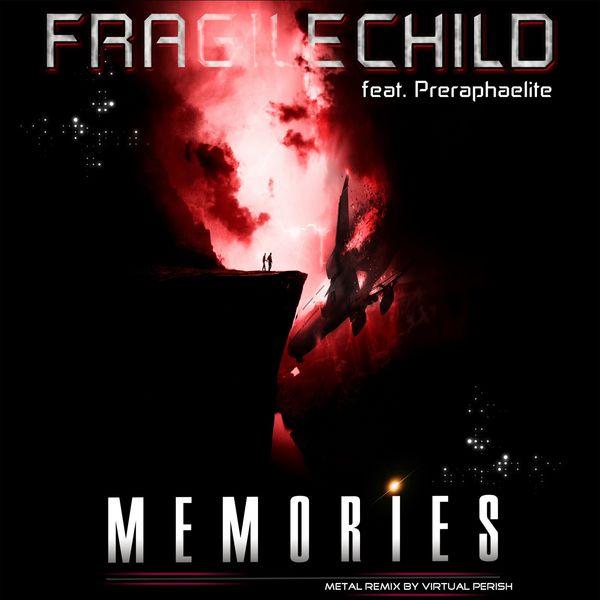 FragileChild Memories (Metal Remix)