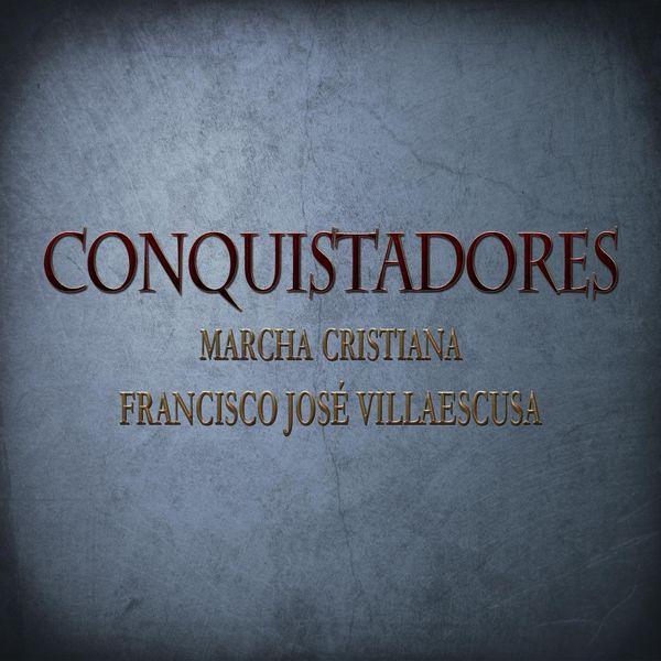 Francisco José Villaescusa - Conquistadores