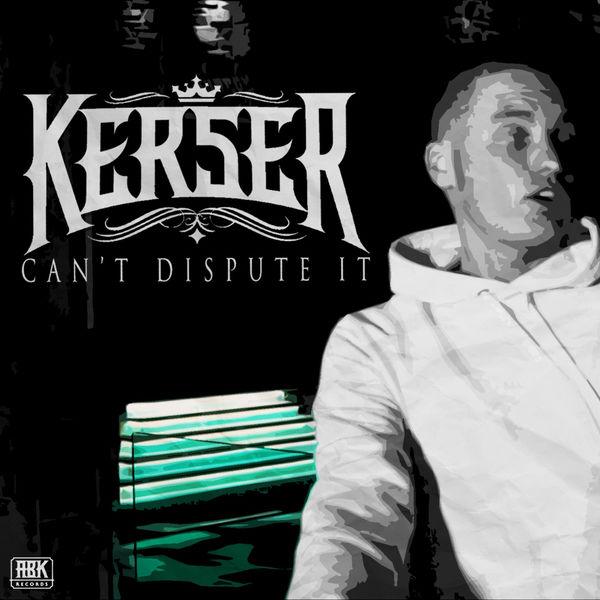Kerser - Can't Dispute It