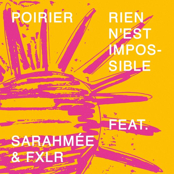 Poirier - Rien n'est impossible (feat. Sarahmée, FXLR)