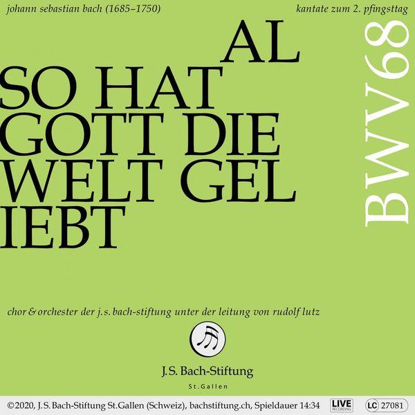 Chor der J.S. Bach-Stiftung|Bachkantate, BWV 68 - Also hat Gott die Welt geliebt (Live)