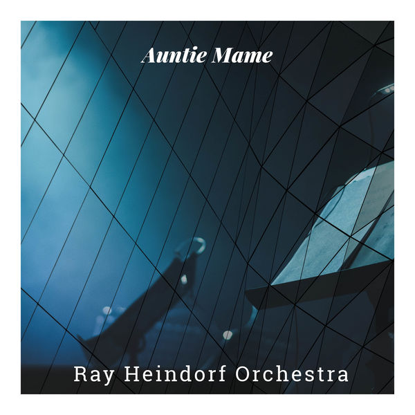 Ray Heindorf Orchestra - Auntie Mame