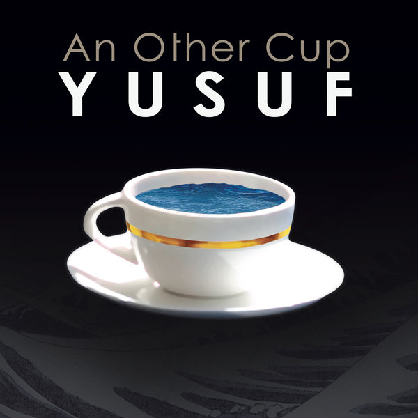 Yusuf / Cat Stevens - An Other Cup