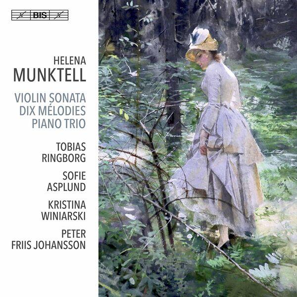 Tobias Ringborg - Munktell: Violin Sonata, Op. 21, 10 Mélodies & Kleines Trio
