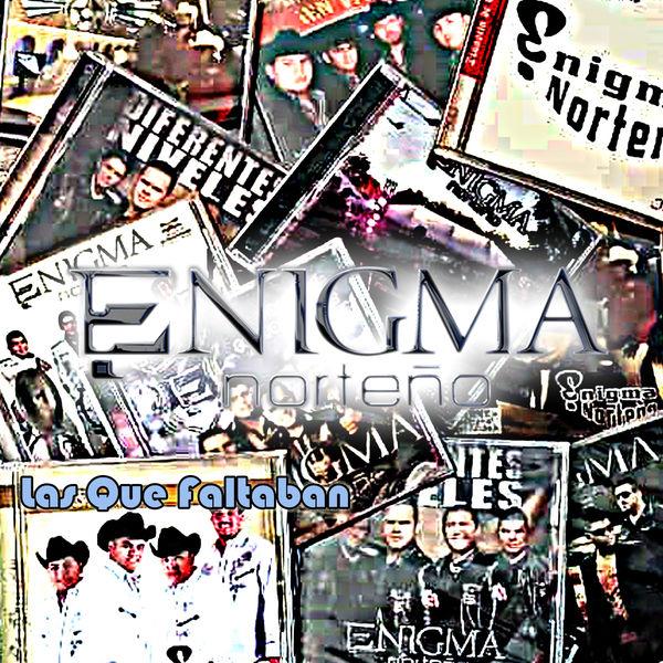 Enigma Norteño - Las Que Faltaban
