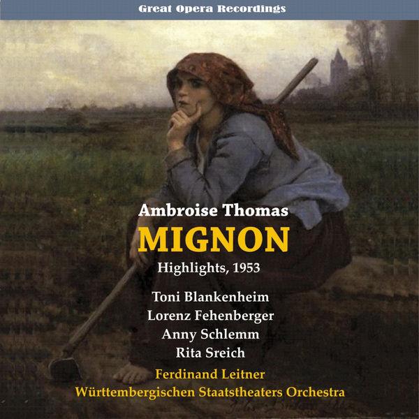Ferdinand Leitner - Thomas: Mignon (1951)