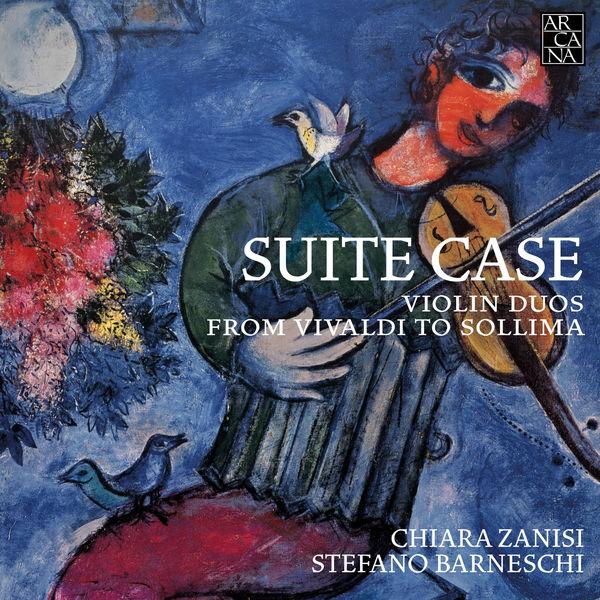 Chiara Zanisi - Stefano Barneschi - Suite Case. Violin Duos from Vivaldi to Sollima